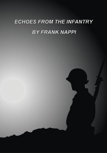 Frank Nappi Discusses Echoes From The Infantry |
